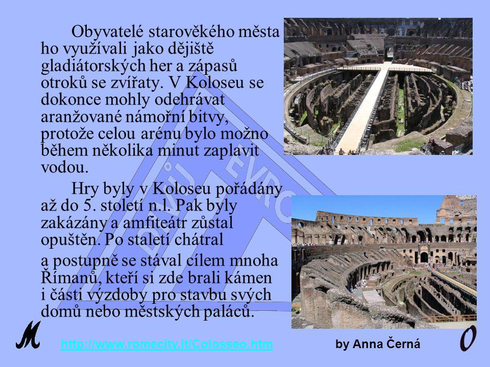 Obyvatelé starověkého města ho využívali jako dějiště gladiátorských her a zápasů otroků se zvířaty.