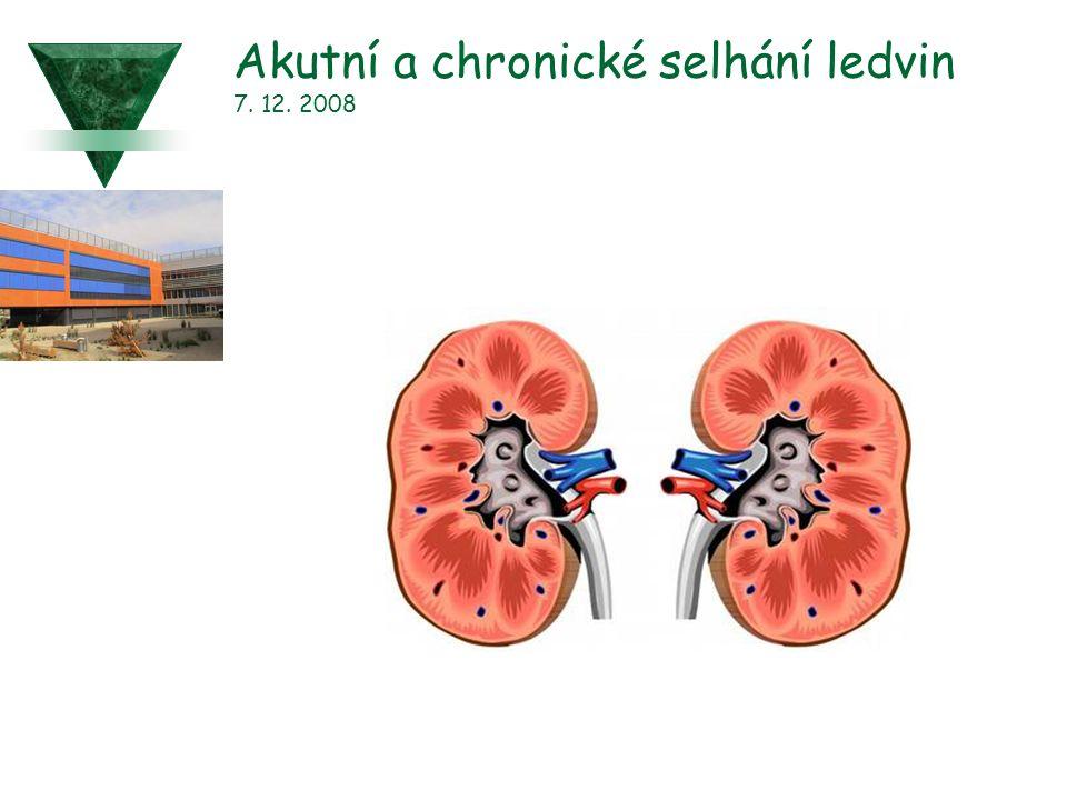 Akutní a chronické selhání ledvin 7. 12. 2008