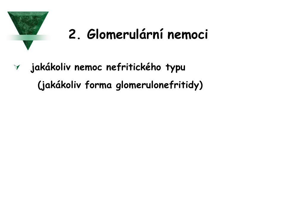 3.Tubulární nemoci A : Akutní tubulární nekróza  ischemie  toxiny - ATB..