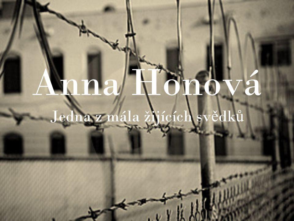 ŽIVOTOPIS Anna Honová, rozená Krmenčíková, se narodila 8.