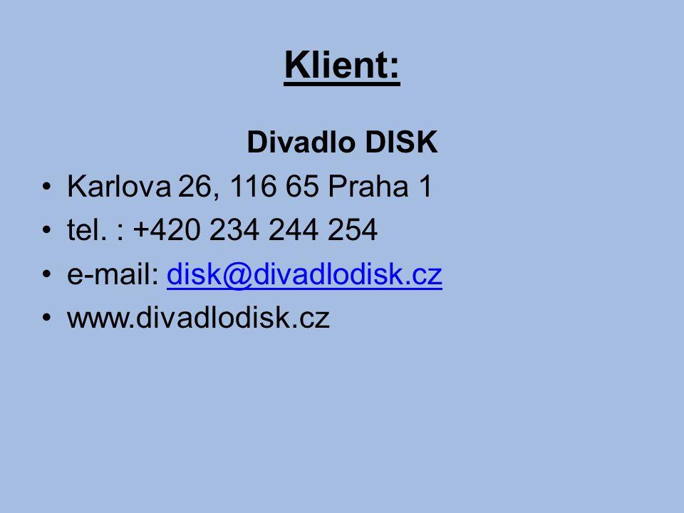 Klient: Divadlo DISK Karlova 26, 116 65 Praha 1 tel.