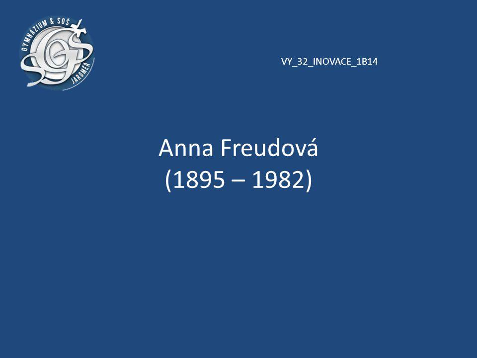 VY_32_INOVACE_1B14 Anna Freudová (1895 – 1982)