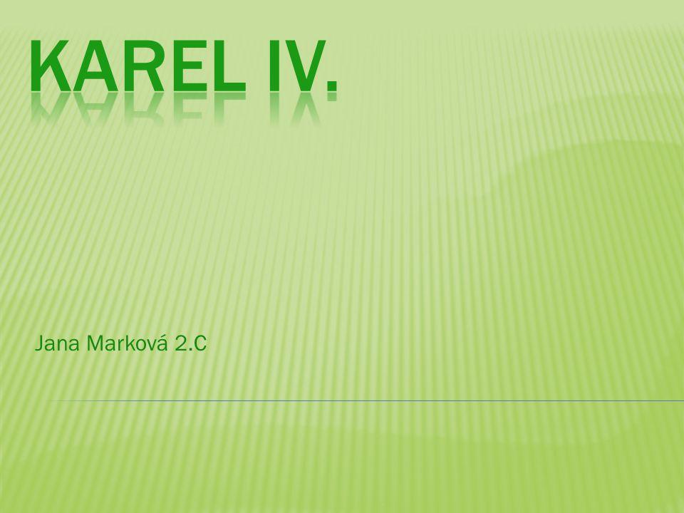  Karel IV se narodil 14.5. 1316 a zemřel 29. 11.
