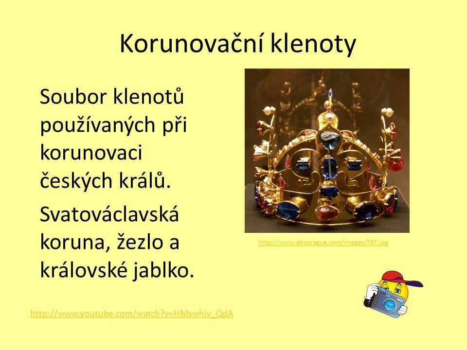 Korunovační klenoty http://www.youtube.com/watch?v=HMswhiv_QdA Soubor klenotů používaných při korunovaci českých králů. Svatováclavská koruna, žezlo a