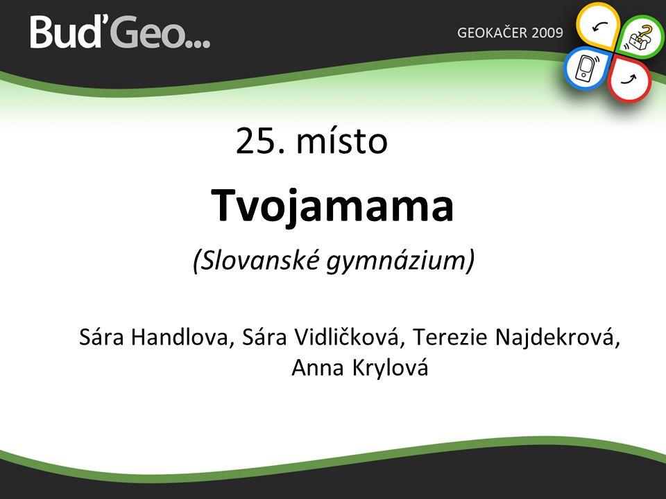 25. místo Tvojamama (Slovanské gymnázium) Sára Handlova, Sára Vidličková, Terezie Najdekrová, Anna Krylová