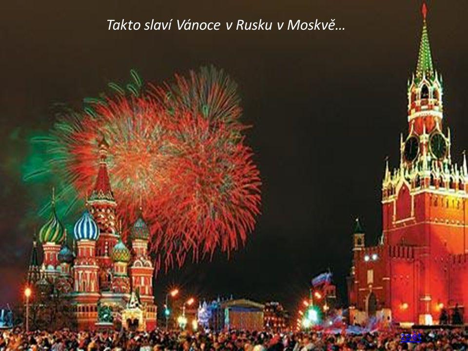 Takto slaví Vánoce v Rusku v Moskvě… zpět
