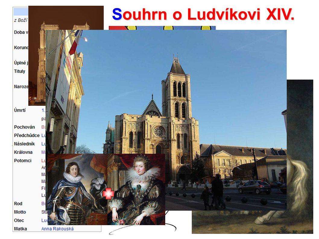 Souhrn o Ludvíkovi XIV. Souhrn o Ludvíkovi XIV. 72 let