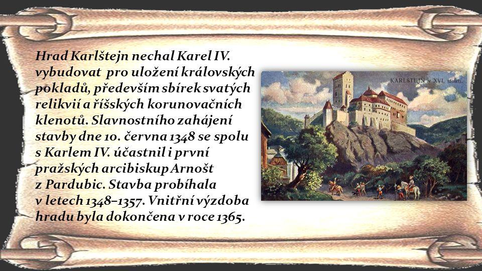 Hrad Karlštejn nechal Karel IV. vybudovat pro uložení královských pokladů, především sbírek svatých relikvií a říšských korunovačních klenotů. Slavnos