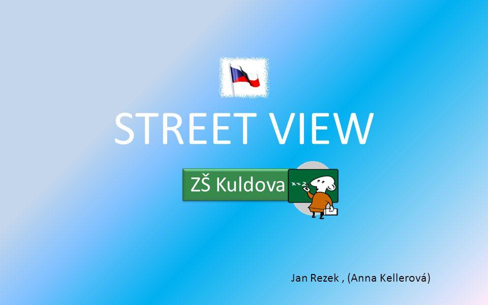 STREET VIEW ZŠ Kuldova Jan Rezek, (Anna Kellerová)