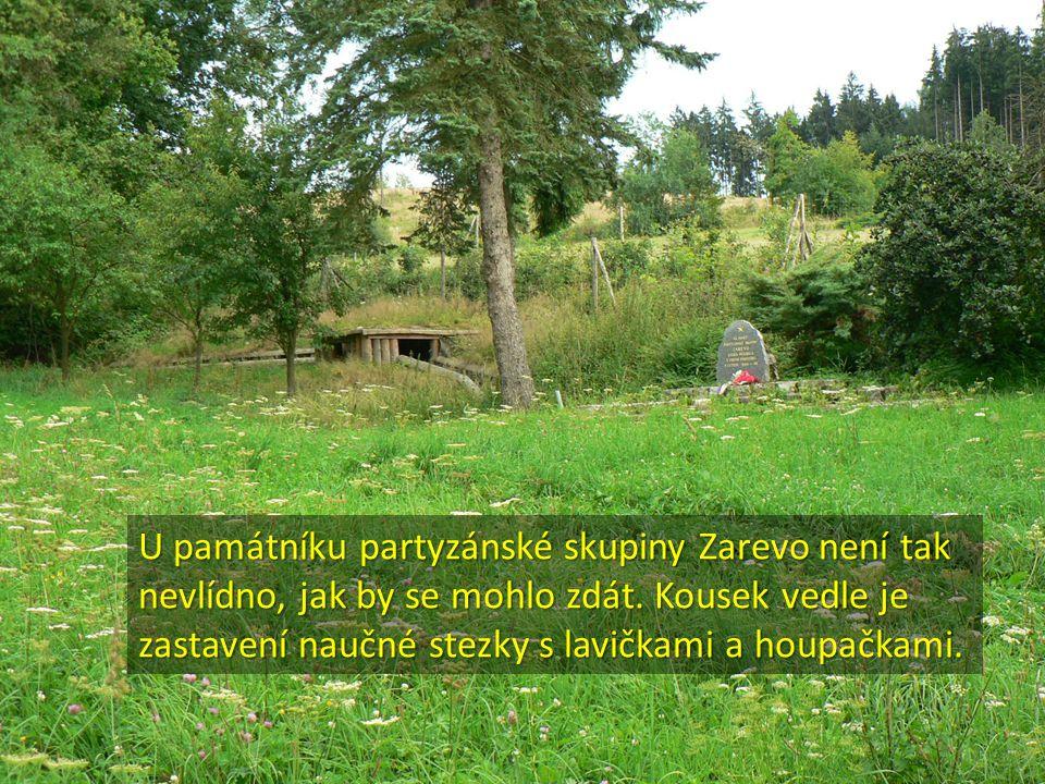 U památníku partyzánské skupiny Zarevo není tak nevlídno, jak by se mohlo zdát.