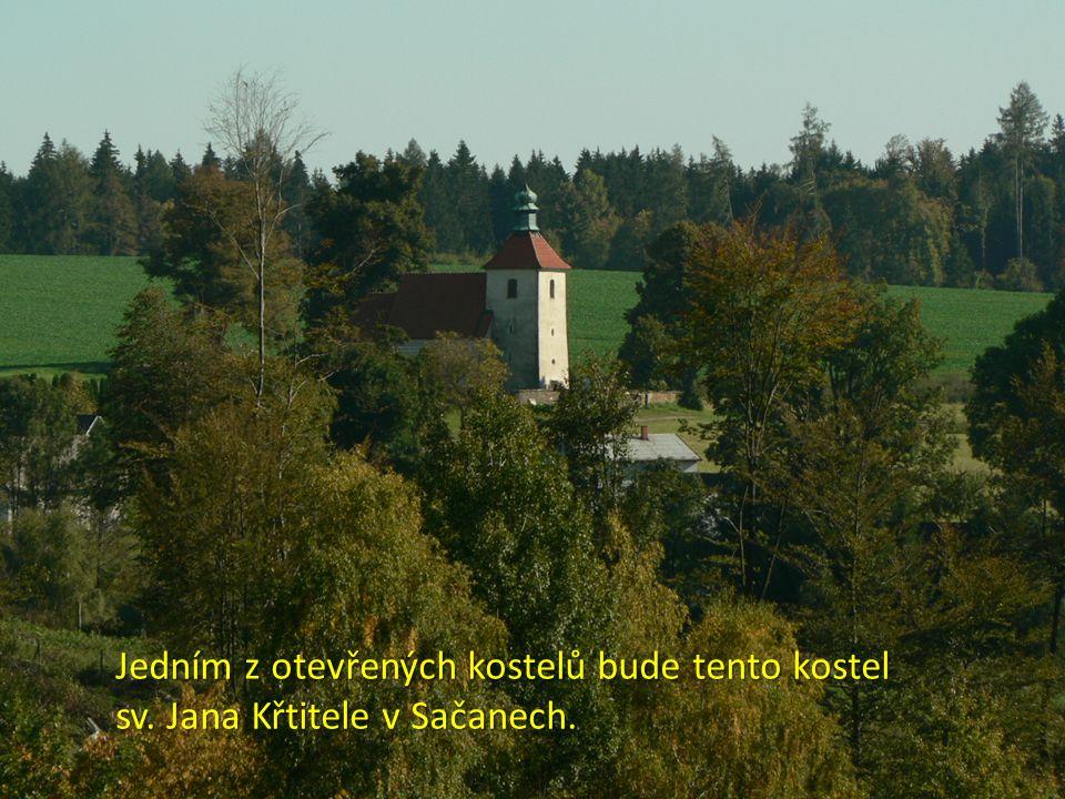 Jedním z otevřených kostelů bude tento kostel sv. Jana Křtitele v Sačanech.