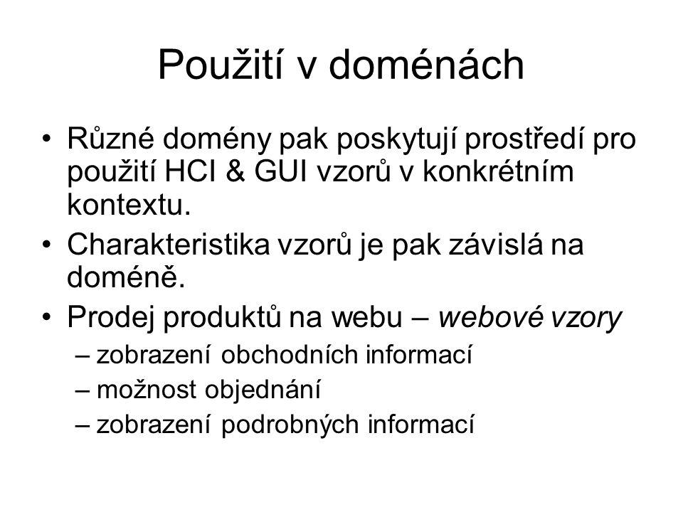 Použití v doménách Různé domény pak poskytují prostředí pro použití HCI & GUI vzorů v konkrétním kontextu.