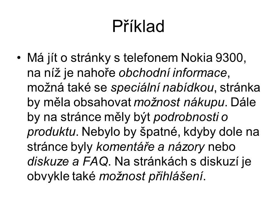 Příklad Má jít o stránky s telefonem Nokia 9300, na níž je nahoře obchodní informace, možná také se speciální nabídkou, stránka by měla obsahovat možnost nákupu.