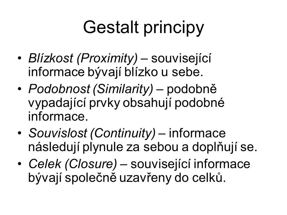 Gestalt principy Blízkost (Proximity) – související informace bývají blízko u sebe.