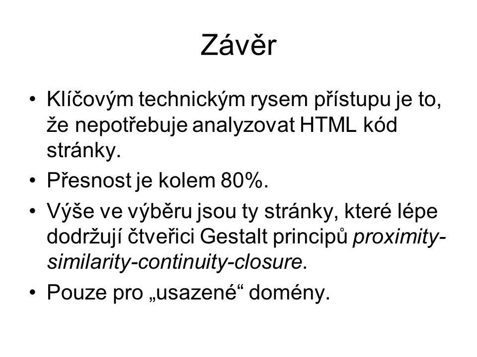 Závěr Klíčovým technickým rysem přístupu je to, že nepotřebuje analyzovat HTML kód stránky.
