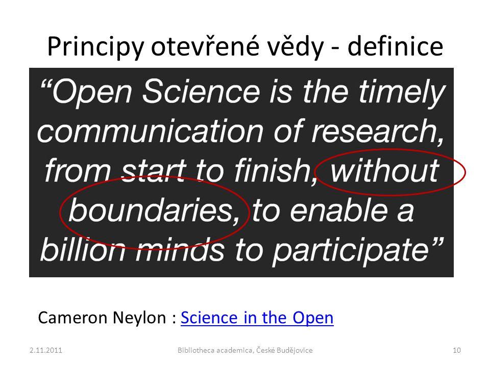 Principy otevřené vědy - definice 2.11.2011Bibliotheca academica, České Budějovice10 Cameron Neylon : Science in the OpenScience in the Open