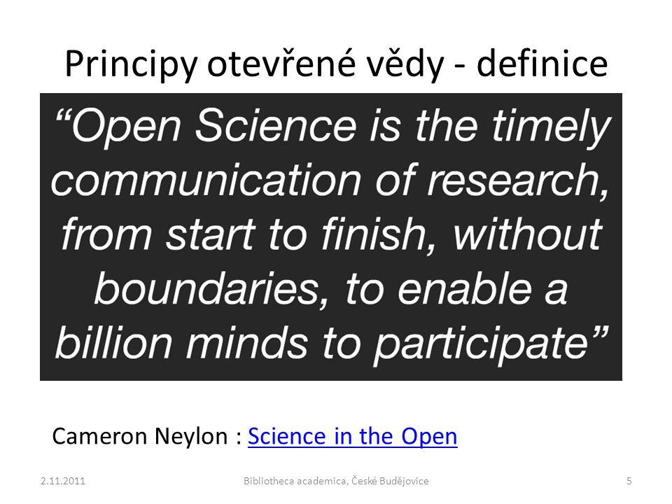 Principy otevřené vědy - definice 2.11.2011Bibliotheca academica, České Budějovice6 Cameron Neylon : Science in the OpenScience in the Open