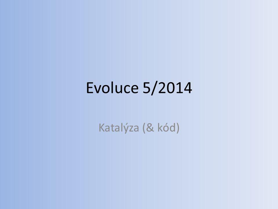 Evoluce 5/2014 Katalýza (& kód)