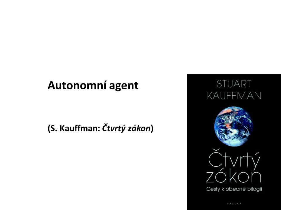 Autonomní agent (S. Kauffman: Čtvrtý zákon)