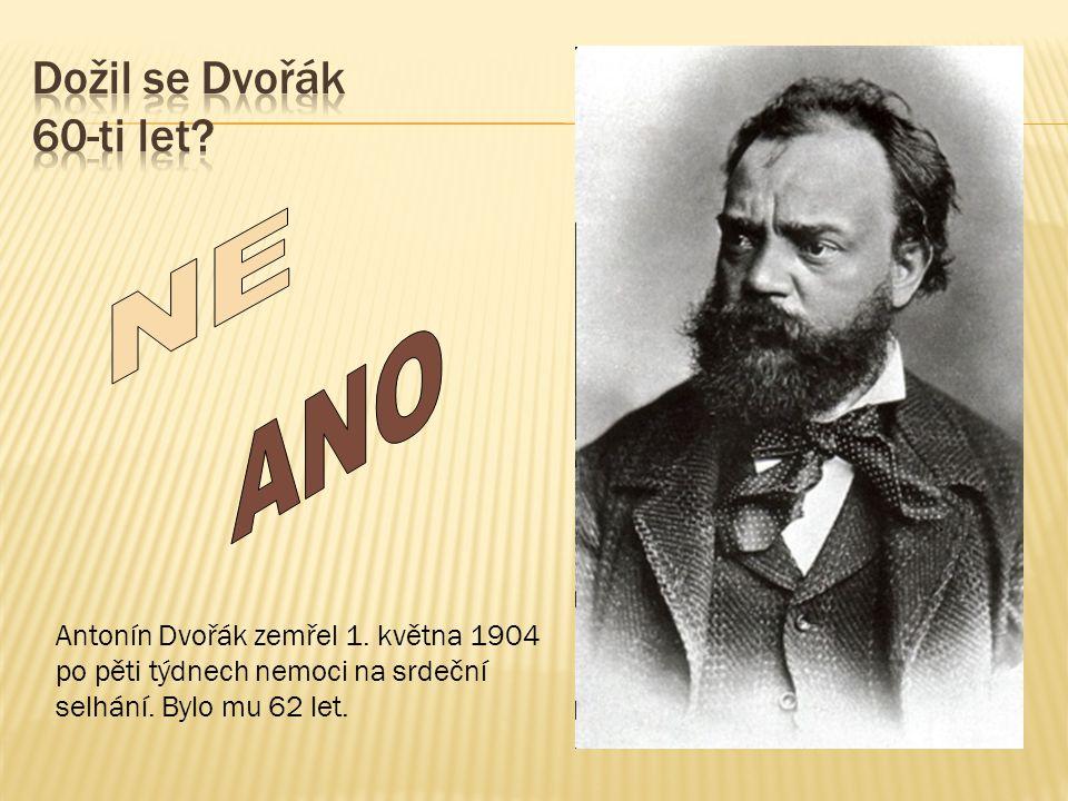 Antonín Dvořák zemřel 1. května 1904 po pěti týdnech nemoci na srdeční selhání. Bylo mu 62 let.