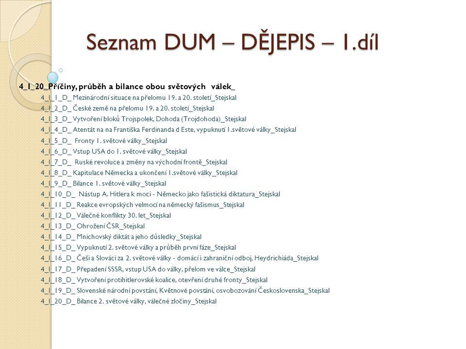 Seznam DUM – DĚJEPIS – 1.díl 4_I_20_Příčiny, průběh a bilance obou světových válek_ 4_I_1_D_ Mezinárodní situace na přelomu 19. a 20. století_Stejskal