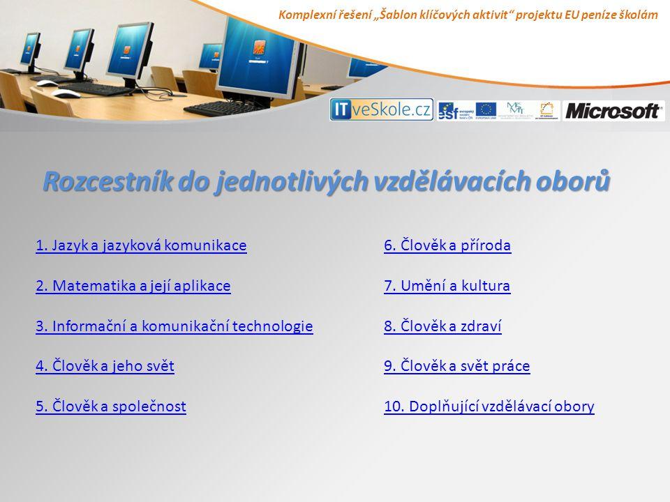 """Komplexní řešení """"Šablon klíčových aktivit"""" projektu EU peníze školám Rozcestník do jednotlivých vzdělávacích oborů 1. Jazyk a jazyková komunikace 2."""
