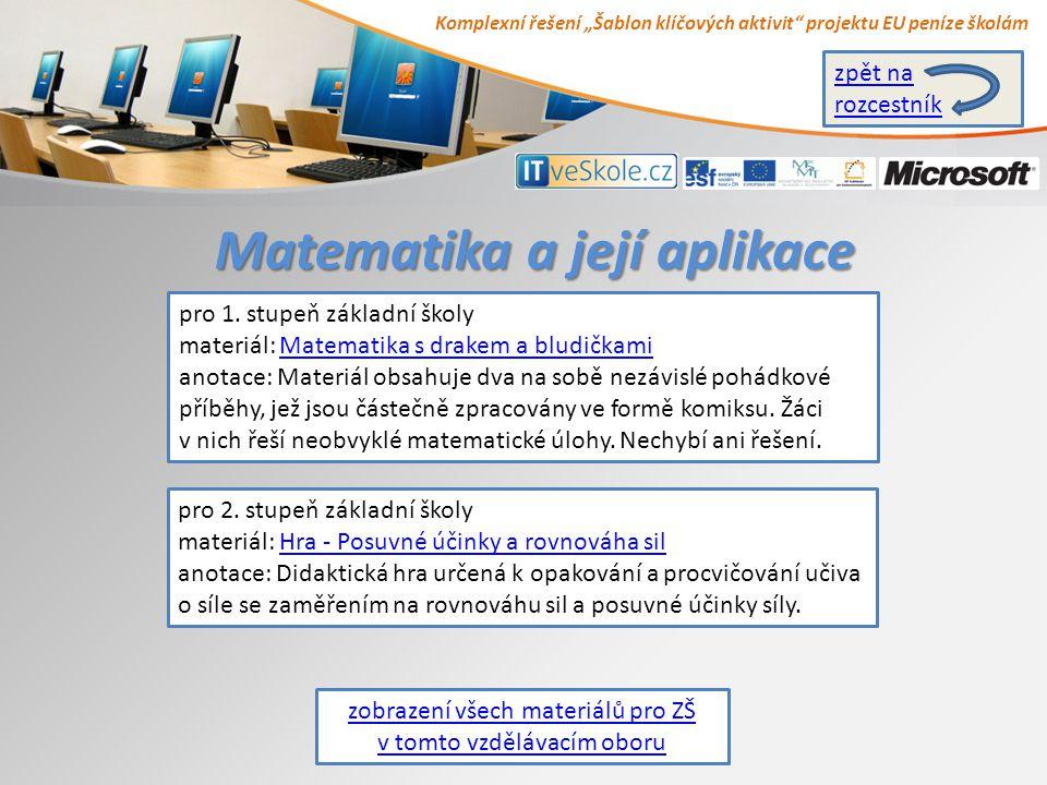 """Komplexní řešení """"Šablon klíčových aktivit projektu EU peníze školám Matematika a její aplikace zobrazení všech materiálů pro ZŠ v tomto vzdělávacím oboru pro 1."""