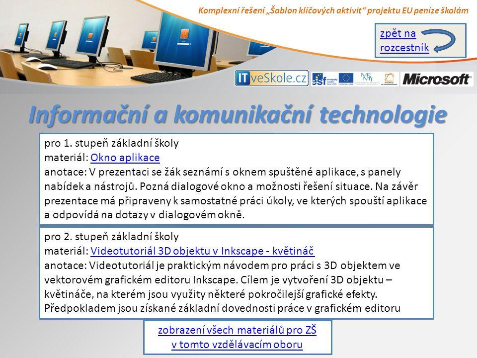 """Komplexní řešení """"Šablon klíčových aktivit projektu EU peníze školám Informační a komunikační technologie zobrazení všech materiálů pro ZŠ v tomto vzdělávacím oboru pro 1."""
