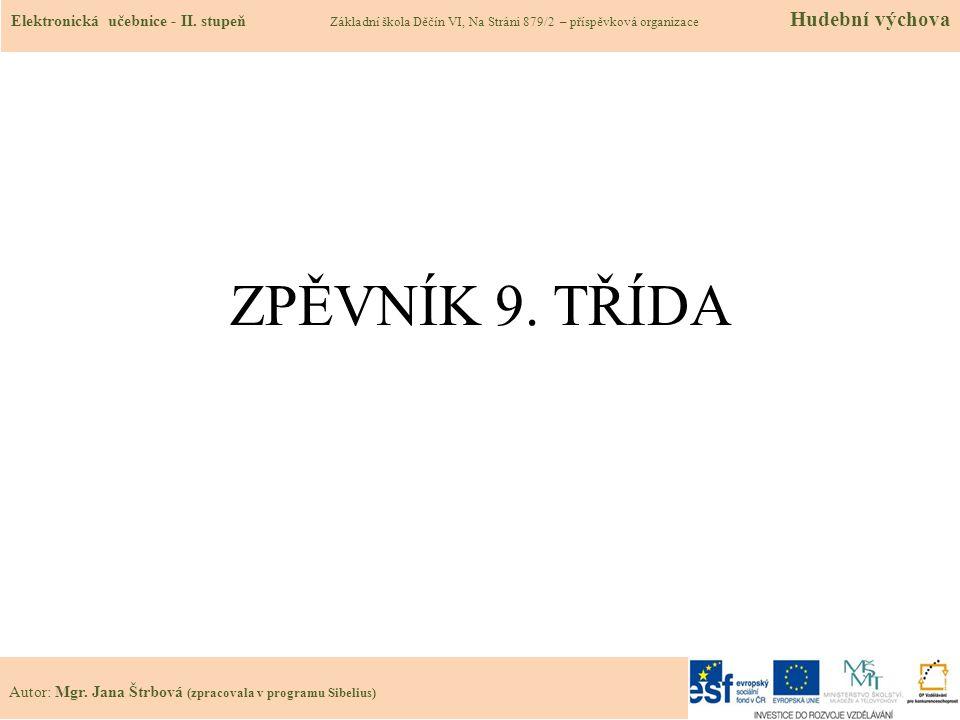 34.12 Použité zdroje, citace 1.Já, písnička 2, MUSIC CHEB 1995