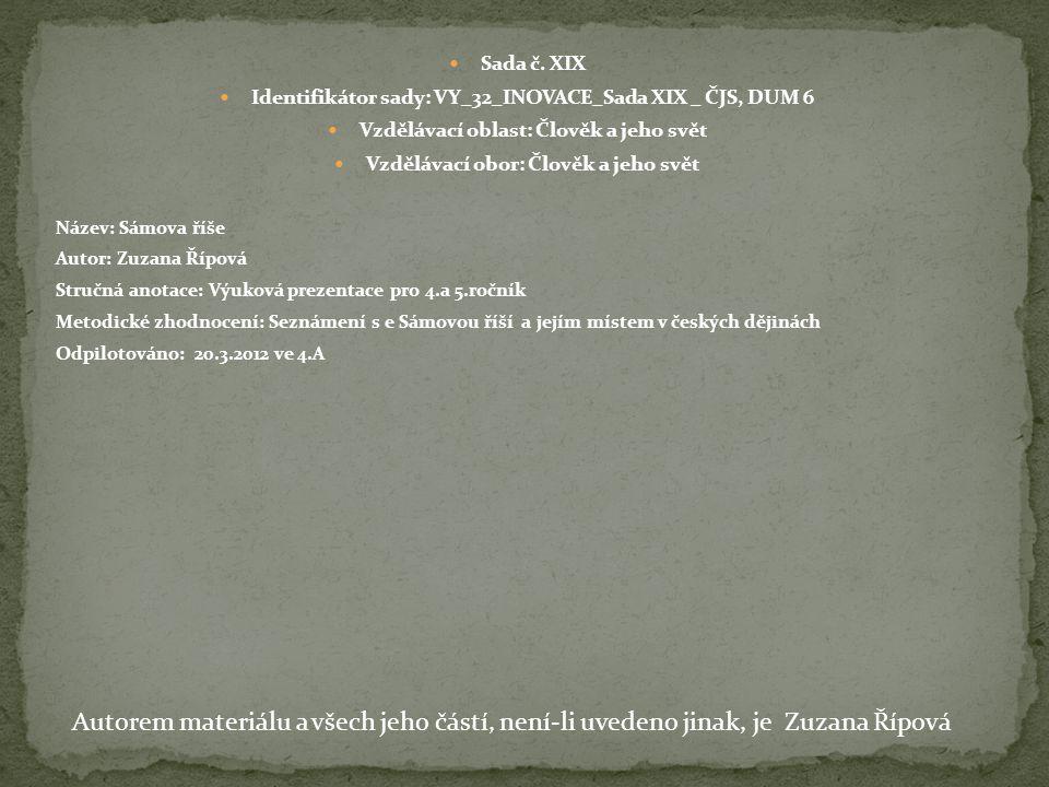 Sada č. XIX Identifikátor sady: VY_32_INOVACE_Sada XIX _ ČJS, DUM 6 Vzdělávací oblast: Člověk a jeho svět Vzdělávací obor: Člověk a jeho svět Název: S