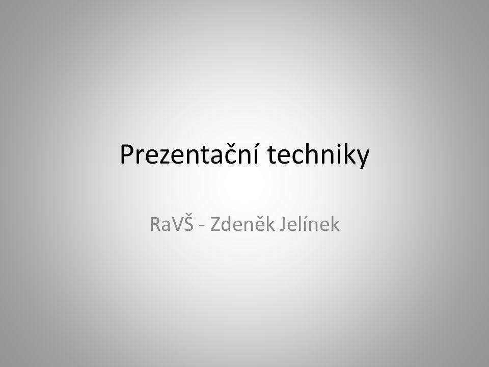 Prezentační techniky RaVŠ - Zdeněk Jelínek