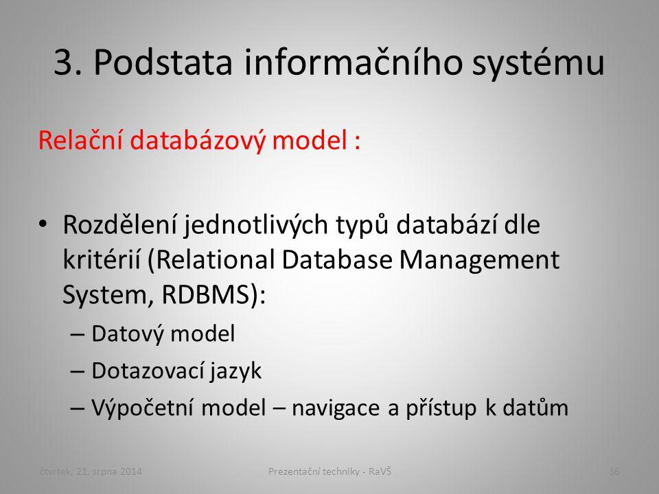 3. Podstata informačního systému Relační databázový model : Rozdělení jednotlivých typů databází dle kritérií (Relational Database Management System,