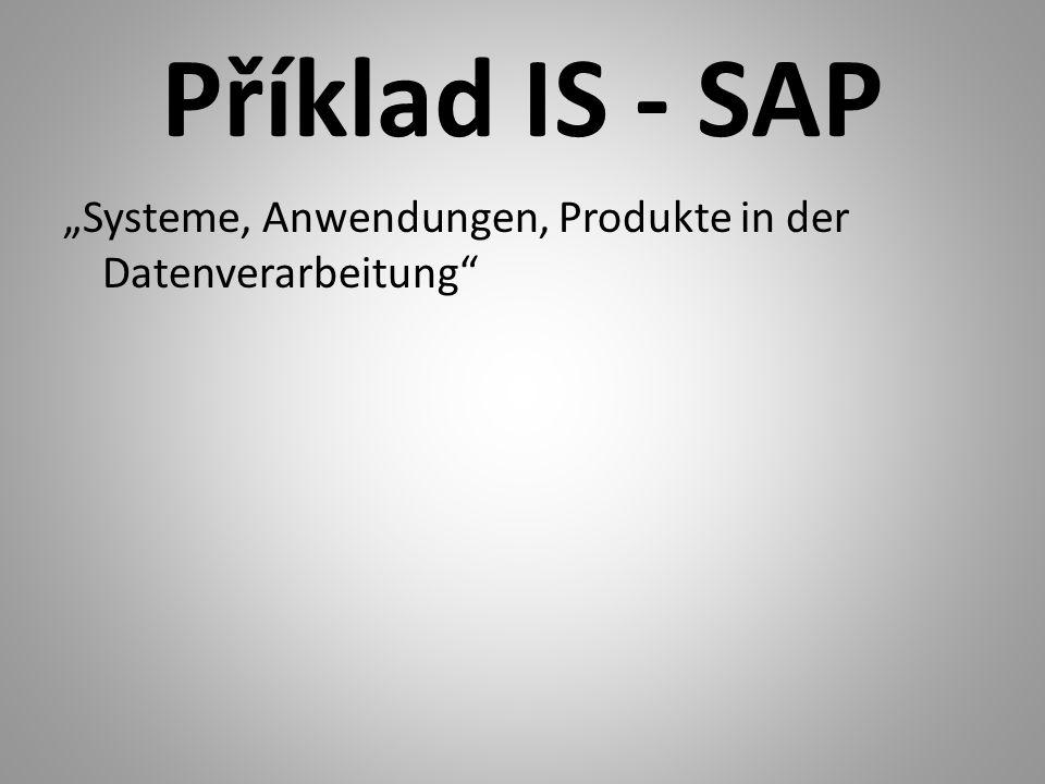 """Příklad IS - SAP """"Systeme, Anwendungen, Produkte in der Datenverarbeitung"""""""