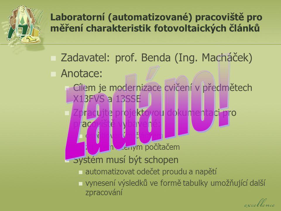 Laboratorní (automatizované) pracoviště pro měření charakteristik fotovoltaických článků Zadavatel: prof.