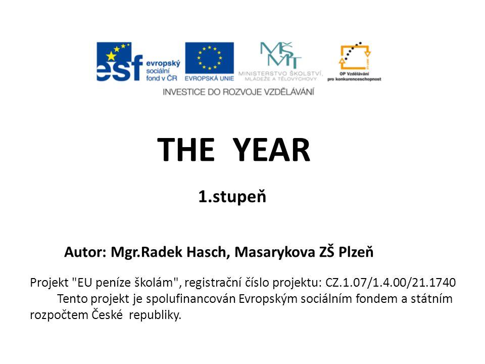 1.stupeň Autor: Mgr.Radek Hasch, Masarykova ZŠ Plzeň THE YEAR Projekt