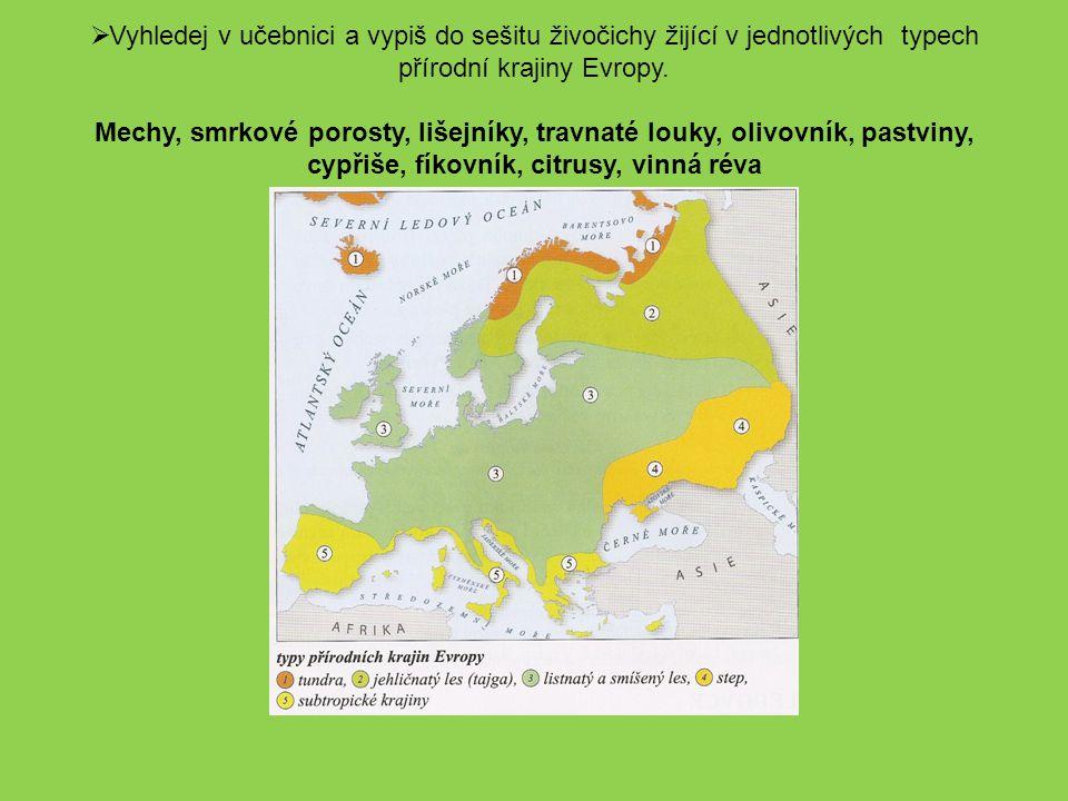  Vyhledej v učebnici a vypiš do sešitu živočichy žijící v jednotlivých typech přírodní krajiny Evropy. Mechy, smrkové porosty, lišejníky, travnaté lo