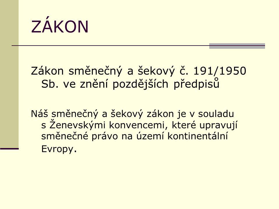 ZÁKON Zákon směnečný a šekový č. 191/1950 Sb.
