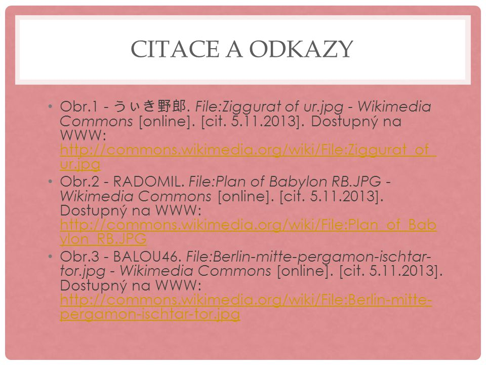 CITACE A ODKAZY Obr.1 - うぃき野郎.File:Ziggurat of ur.jpg - Wikimedia Commons [online].