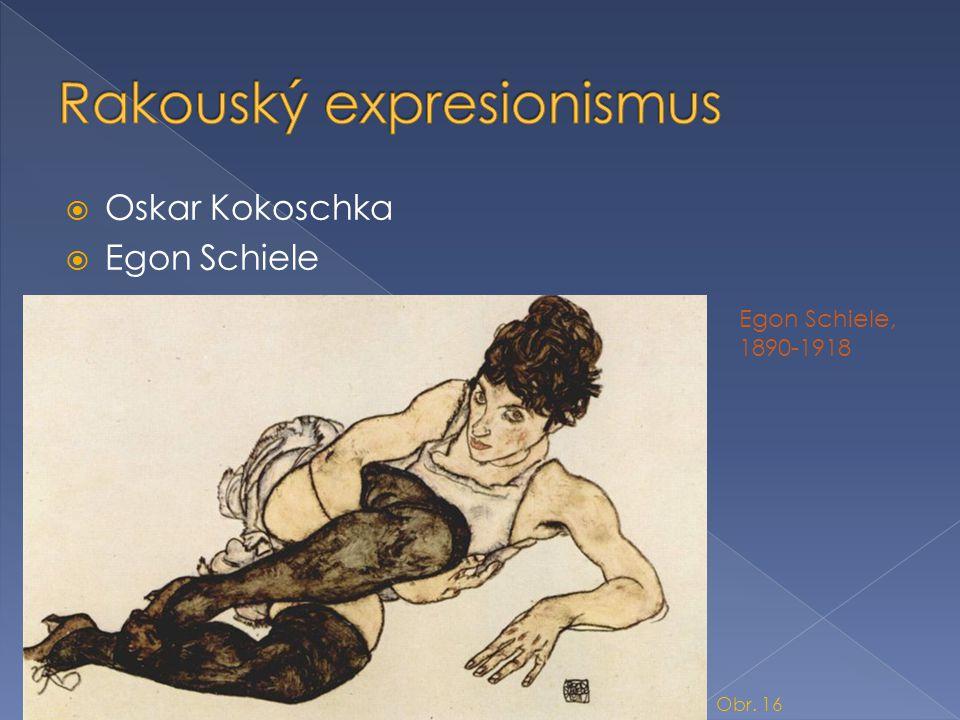  Oskar Kokoschka  Egon Schiele Egon Schiele, 1890-1918 Obr. 16
