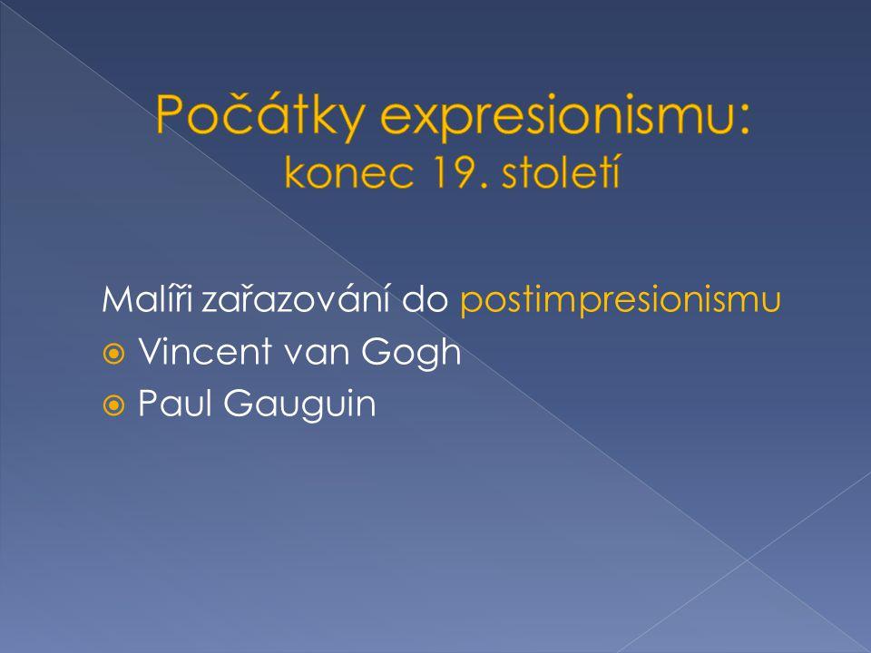 Malíři zařazování do postimpresionismu  Vincent van Gogh  Paul Gauguin