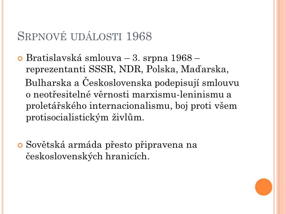 S RPNOVÉ UDÁLOSTI 1968 Bratislavská smlouva – 3.