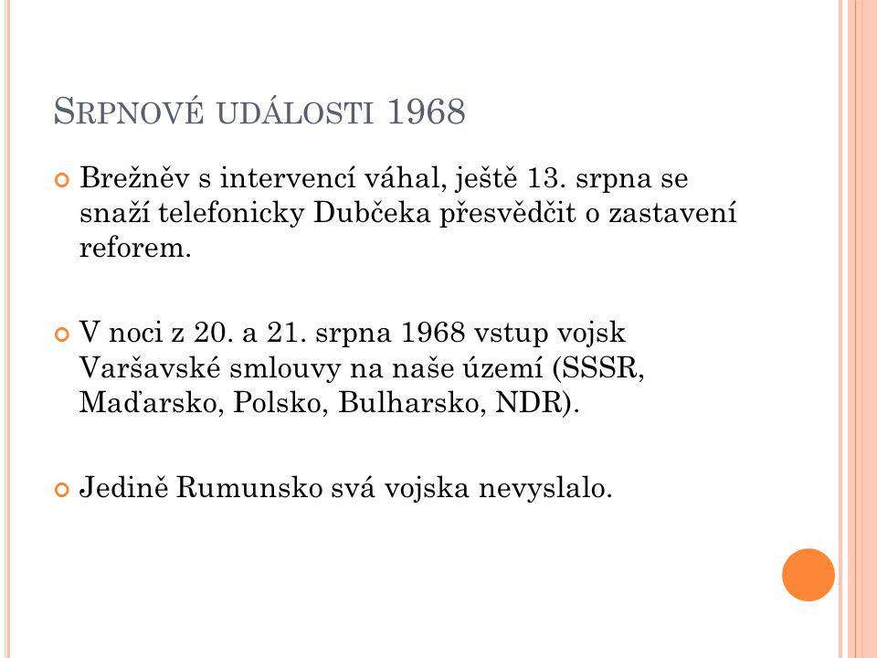 S RPNOVÉ UDÁLOSTI 1968 Brežněv s intervencí váhal, ještě 13.