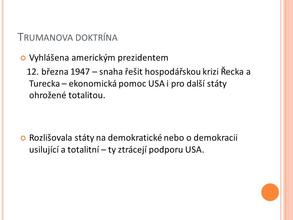 T RUMANOVA DOKTRÍNA Vyhlášena americkým prezidentem 12.