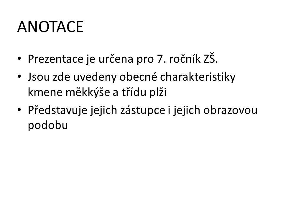 ANOTACE Prezentace je určena pro 7. ročník ZŠ.