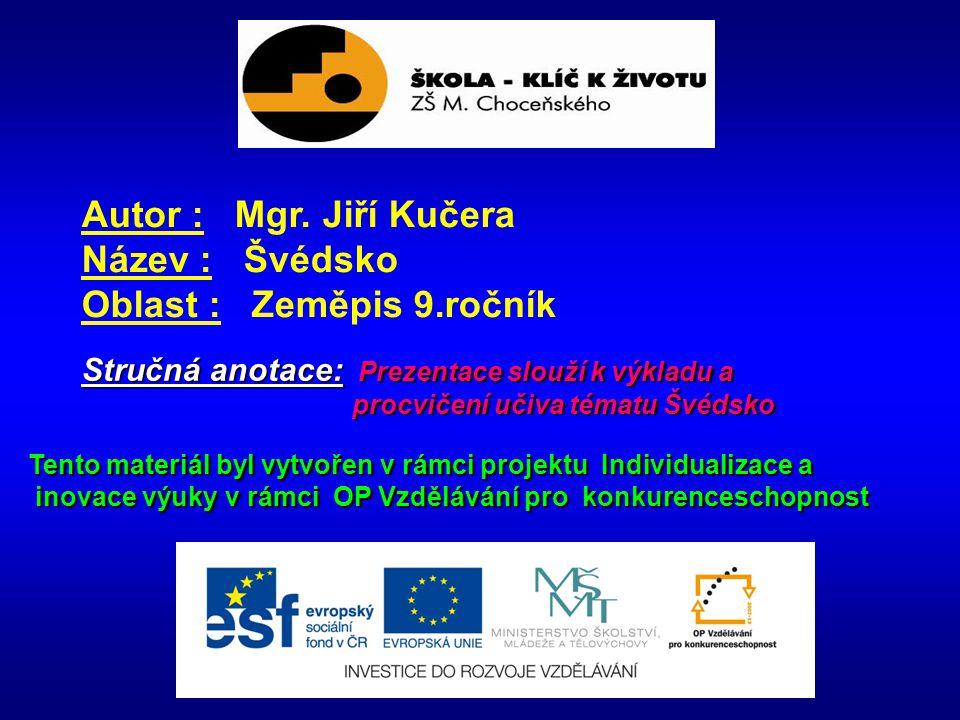 Švédsko Rozloha : 450 000 km 2 Počet obyvatel : 8,9 milionu Hlavní město : Stockholm Státní zřízení : monarchie Úřední jazyk : švédština Měna : švédská koruna http://webadmin.studentagency.cz/userfiles/image/cestovatelske-balicky/Stockholm/svedsko-vlajka.jpg http://leccos.com/pics/pic/svedsko-__mapa_.jpg http://cs.wikipedia.org/wiki/Soubor:Coat_of_Arms_of_Sweden_Greater.svg