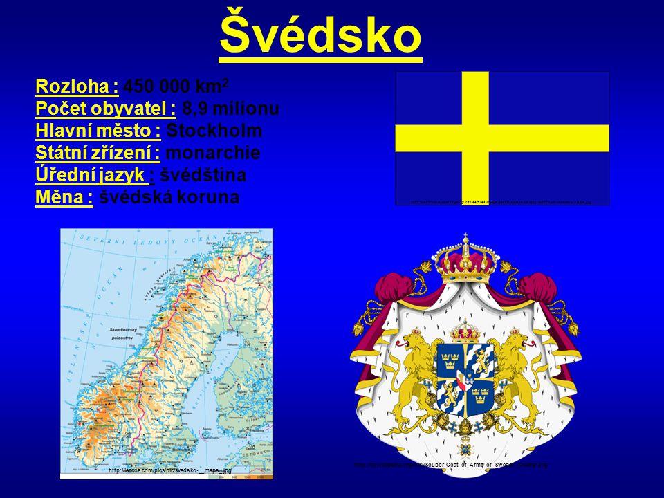 Švédsko Rozloha : 450 000 km 2 Počet obyvatel : 8,9 milionu Hlavní město : Stockholm Státní zřízení : monarchie Úřední jazyk : švédština Měna : švédsk