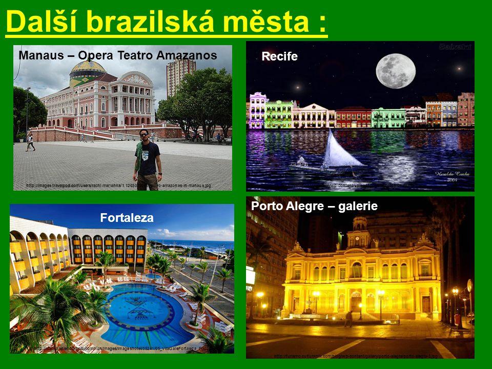 Další brazilská města : Manaus – Opera Teatro Amazanos http://images.travelpod.com/users/rachi.marianna/1.1265099068.teatro-amazonas-in-manaus.jpg Rec