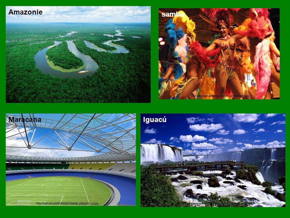 Amazonie http://www.astrolife.cz/wp-content/uploads/2011/07/amazonie_1.jpg Iguacú http://www.zajezdnamiru.cz/upl/zeme/100008t_Foz_Do_Iguacu.jpg samba