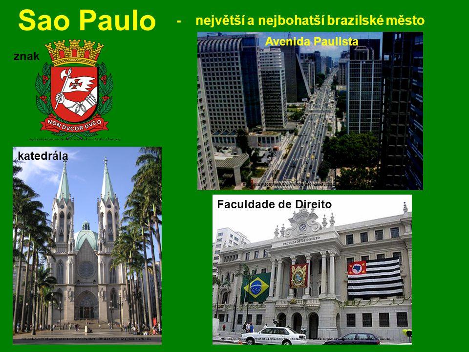 Sao Paulo http://cs.wikipedia.org/wiki/Soubor:Brasao_SaoPaulo_SaoPaulo_Brasil.svg - největší a nejbohatší brazilské město http://upload.wikimedia.org/