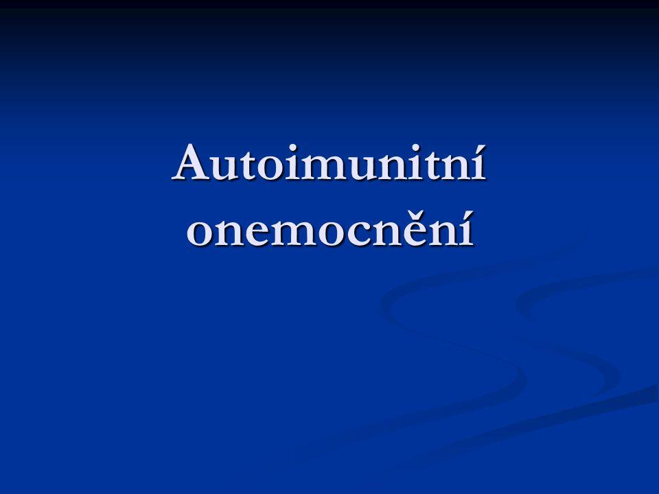 Úvod Úvod Autoprotilátky Autoprotilátky Autoimunity systémové Autoimunity systémové Autoimunity orgánově lokalizované Autoimunity orgánově lokalizované Autoimunity orgánově specifické Autoimunity orgánově specifické Léčba Léčba